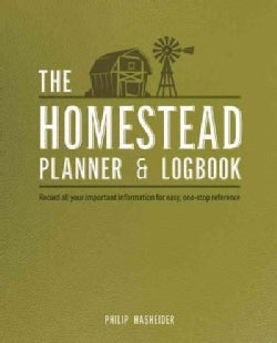 The Homestead Planner & Logbook: Record All Your Important Information for Easy, One-stop Reference (Paperback)