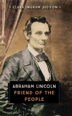 Abraham Lincoln: Friend of the People (Paperback)