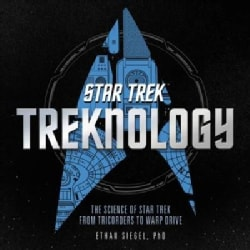 Treknology: The Science of Star Trek from Tricorders to Warp Drive (Hardcover)