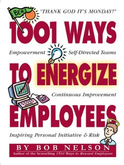 1001 Ways to Energize Employees (Paperback)