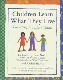 Children Learn What They Live: Parenting to Inspire Values (Paperback)