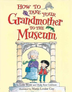 How to Take Your Grandmother to the Museum (Hardcover)