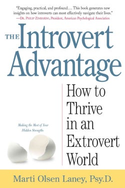 The Introvert Advantage: How Quiet People Can Thrive in an Extrovert World (Paperback)