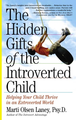 The Hidden Gifts of the Introverted Child: Helping Your Child Thrive in an Extroverted World (Paperback)