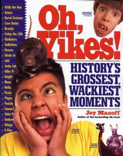 Oh, Yikes!: History's Grossest, Wackiest Moments (Paperback)