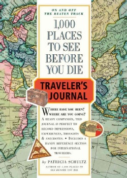 1000 Places to See Before You Die Traveler's Journal (Notebook / blank book)