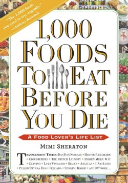 1,000 Foods to Eat Before You Die: A Food Lover's Life List (Paperback)