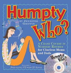 Humpty Who?: A Crash Course in 80 Nursery Rhymes for Clueless Moms and Dads