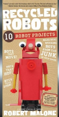 Recycled Robots: 10 Robot Projects (Paperback)