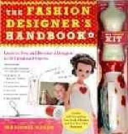 The Fashion Designer's Handbook & Fashion Kit: Learn to Sew and Become a Designer in 33 Fabulous Projects (Hardcover)
