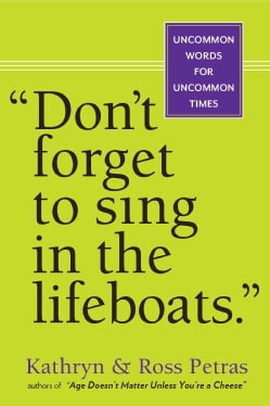 Don't Forget to Sing in the Lifeboats: Uncommon Wisdom for Uncommon Times (Paperback)