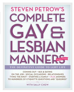 Steven Petrow's Complete Gay & Lesbian Manners: The Definitive Guide to LGBT Life (Paperback)