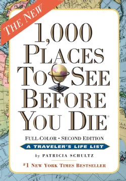 1,000 Places to See Before You Die: The New Full Color (Paperback)