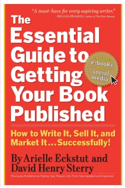The Essential Guide to Getting Your Book Published: How to Write It, Sell It, and Market It . . . Successfully (Paperback)