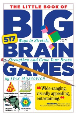 The Little Book of Big Brain Games: 517 Ways to Stretch, Strengthen and Grow Your Brain (Paperback)