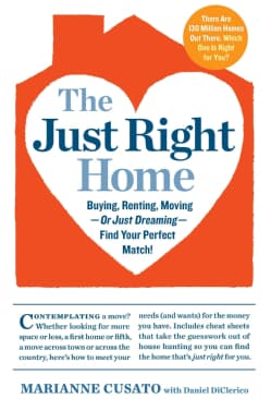 The Just Right Home: Buying, Renting, Moving - Or Just Dreaming - Find Your Perfect Match! (Paperback)