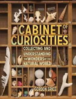 Cabinet of Curiosities: Collecting and Understanding the Wonders of the Natural World (Hardcover)