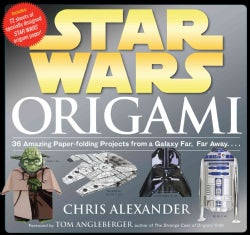 Star Wars Origami: 36 Amazing Paper-folding Projects from a Galaxy Far, Far Away... (Paperback)