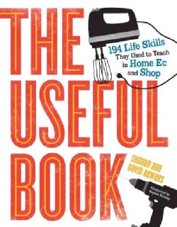 The Useful Book: 201 Life Skills They Used to Teach in Home Ec and Shop (Paperback)