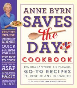 Anne Byrn Saves the Day! Cookbook (Paperback)