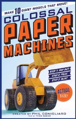 Colossal Paper Machines: Make 10 Giant Models That Move! (Paperback)