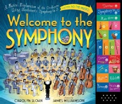 Welcome to the Symphony: A Musical Exploration of the Orchestra Using Beethoven's Symphony No. 5 (Hardcover)
