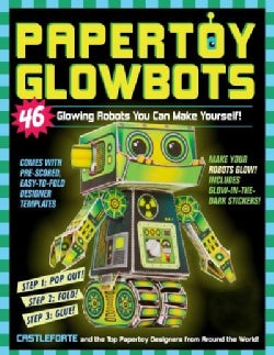 Papertoy Glowbots: 46 Glowing Robots You Can Make Yourself! (Paperback)