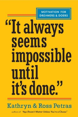 It Always Seems Impossible Until It's Done: Motivation for Dreamers & Doers (Paperback)