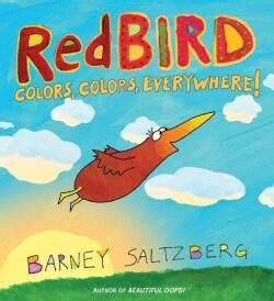 Redbird: Colors, Colors, Everywhere! (Board book)