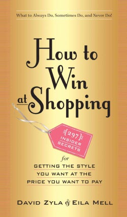 How to Win at Shopping: 297 Insider Secrets for Getting the Style You Want at the Price You Want to Pay (Hardcover)