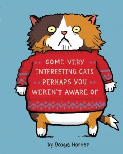 Some Very Interesting Cats Perhaps You Weren't Aware of (Hardcover)