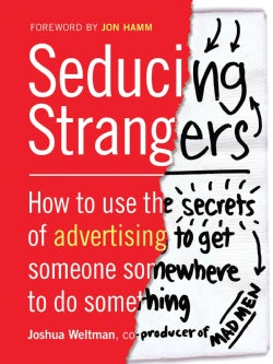 Seducing Strangers: How to Get People to Buy What You're Selling (The Little Black Book of Advertising Secrets) (Hardcover)