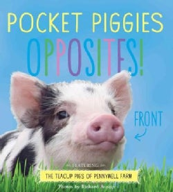 Pocket Piggies Opposites!: Featuring the Teacup Pigs of Pennywell Farm (Board book)