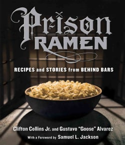 Prison Ramen: Recipes and Stories from Behind Bars (Paperback)