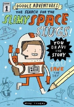 The Search for the Slimy Space Slugs! (Hardcover)