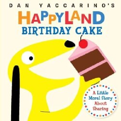 Birthday Cake: A Little Moral Story About Sharing (Board book)