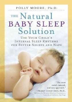 The Natural Baby Sleep Solution: Use Your Child's Internal Sleep Rhythms for Better Nights and Naps (Paperback)