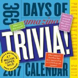 365 Days of Amazing Trivia! 2017 Calendar (Calendar)