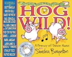 Hog Wild!: A Frenzy of Dance Music (Hardcover)