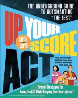 "Up Your Score: The Underground Guide to Outsmarting ""The Test"" (Paperback)"