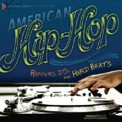 American Hip-Hop: Rappers, DJs, and Hard Beats (Hardcover)