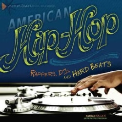 American Hip-Hop: Rappers, DJs, and Hard Beats (Hardcover)