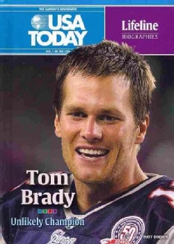 Tom Brady: Unlikely Champion (Hardcover)