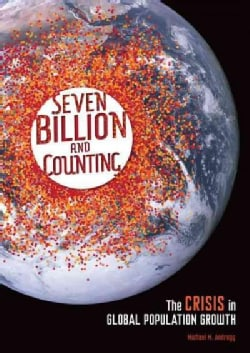 Seven Billion and Counting: The Crisis in Global Population Growth (Hardcover)