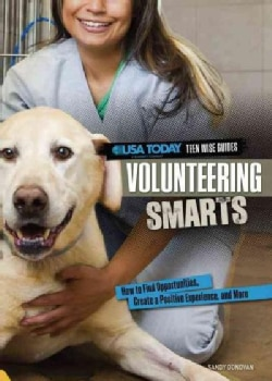 Volunteering Smarts: How to Find Opportunities, Create a Positive Experience, and More (Hardcover)