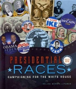 Presidential Races: Campaigning for the White House (Hardcover)