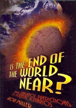 Is the End of the World Near?: From Crackpot Predictions to Scientific Scenarios (Hardcover)