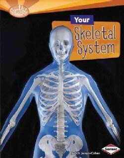 Your Skeletal System (Hardcover)
