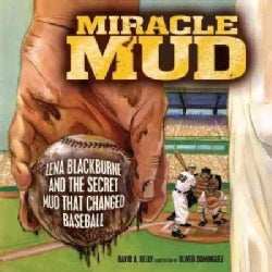 Miracle Mud: Lena Blackburne and the Secret Mud That Changed Baseball (Hardcover)