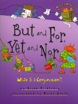 But and For, Yet and Nor: What Is a Conjunction? (Paperback)